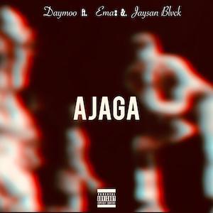AJAGA - DAYMOO ft. EMAZ x JAYSAN BLVCK