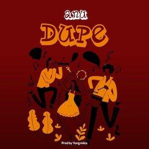 Dupe - Anu [Single]